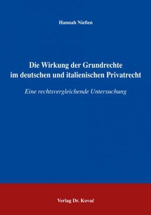 Die Wirkung der Grundrechte im deutschen und italienischen Privatrecht - Eine rechtsvergleichende Untersuchung - Niessen, Hannah