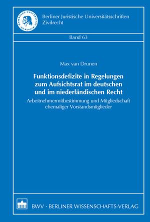Funktionsdefizite in Regelungen zum Aufsichtsrat im deutschen und im niederländischen Recht - Arbeitnehmermitbestimmung und Mitgliedschaft ehemaliger Vorstandsmitglieder