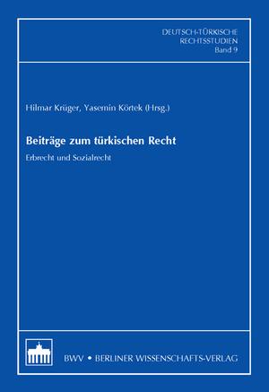 Beiträge zum türkischen Recht - Erbrecht und Sozialrecht - Krüger, Hilmar Körtek, Yasemin
