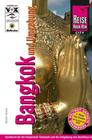 Bangkok und Umgebung Handbuch für die Hauptstadt Thailands und die Umgebung von Ayutthaya bis Hua Hin - Krack, Rainer