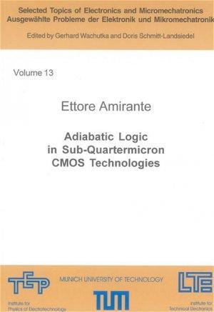 Adiabatic logic in sub quartermicron CMOS technologies. - Amirante, Ettore