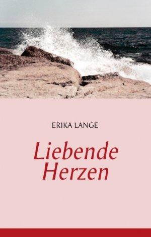 Liebende Herzen - Lange, Erika