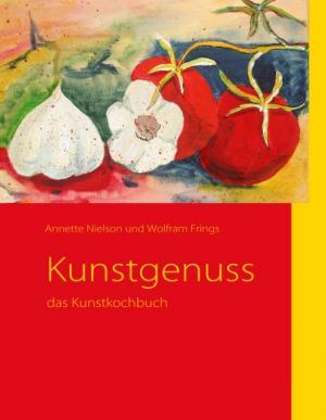Kunstgenuss - Das Kunstkochbuch - Nielson, Annette Frings, Wolfram