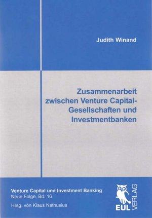 Zusammenarbeit zwischen Venture Capital-Gesellschaften und Investmentbanken - Winand, Judith
