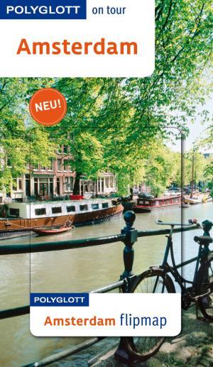 Amsterdam - Polyglott on tour mit Flipmap - Rettenmeier, Christine