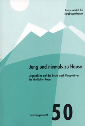 Jung und niemals zu Hause - Jugendliche auf der Suche nach Perspektiven im ländlichen Raum - Dax, Thomas Machold, Ingrid