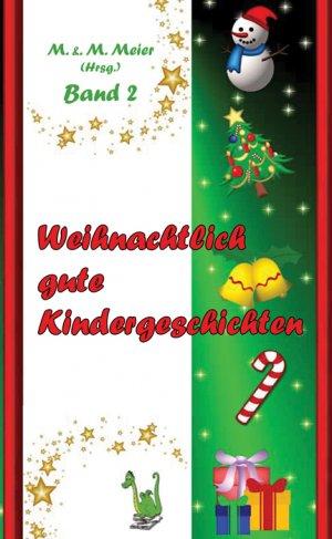 Weihnachtlich gute Kindergeschichten Band 2 - Meier, Martina