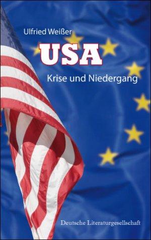 USA - Krise und Niedergang - Weißer, Ulfried