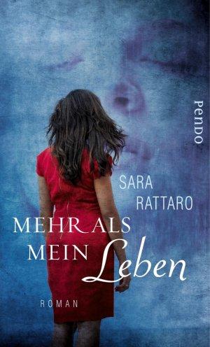 Mehr als mein Leben - Rattaro, Sara