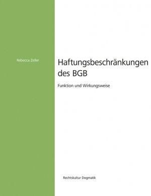 Haftungsbeschränkungen des BGB - Funktion und Wirkungsweise - Zeller, Rebecca
