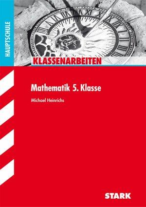 Klassenarbeiten Hauptschule - Mathematik 5. Klasse - Heinrichs, Michael