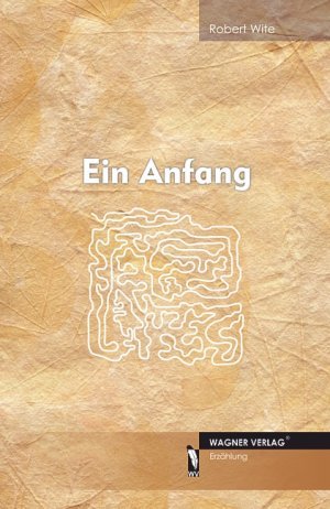 Ein Anfang - Wite, Robert