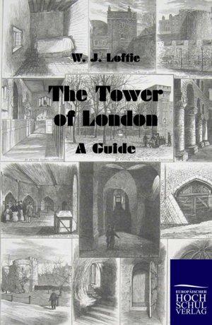 The Tower of London - Loftie, W. J.