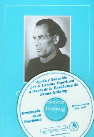 Einführungsschrift in die Lehre Bruno Grönings. Ausgabe mit CD / Einführungsschrift in die Lehre Bruno Grönings. Ausgabe mit CD - Spanische Ausgabe - Häusler, Grete