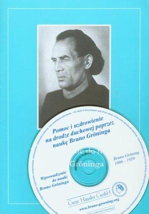 Einführungsschrift in die Lehre Bruno Grönings. Ausgabe mit CD / Einführungsschrift in die Lehre Bruno Grönings. Ausgabe mit CD - Polnische Ausgabe - Häusler, Grete