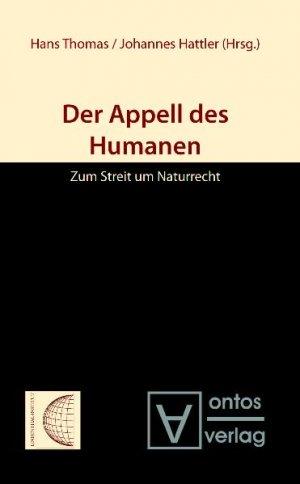 Der Appell des Humanen. Zum Streit um Naturrecht. - Thomas, Hans (Hrsg.)