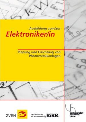 Ausbildung zum/zur Elektroniker/in: Planung und Errichtung einer Photovoltaikanlage