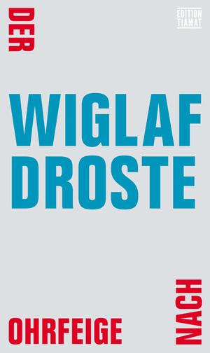 Bildtext: Der Ohrfeige nach von Droste, Wiglaf