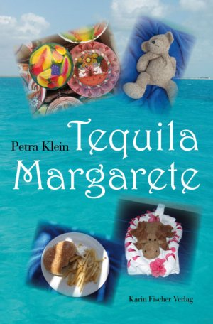 Tequila Margarete - Klein, Petra