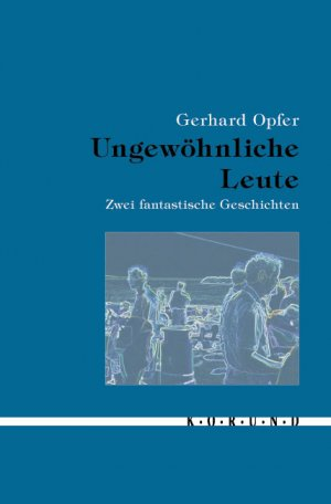 Ungewöhnliche Leute - Zwei fantastische Geschichten - Opfer, Gerhard