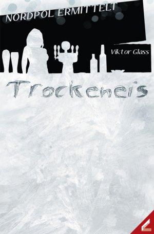 Trockeneis - Glass, Viktor