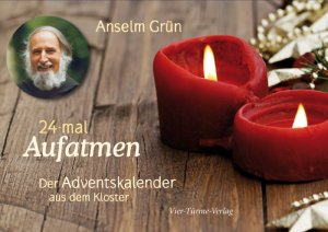 24-mal Aufatmen: Der Adventskalender aus dem Kloster - Anselm Grün