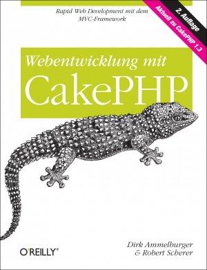 Webentwicklung mit CakePHP - Ammelburger, Dirk Scherer, Robert