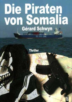 Die Piraten von Somalia - Schwyn, Gérard