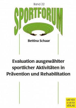 Evaluation ausgewählter sportlicher Aktivitäten in Prävention und Rehabilitation - Schaar, Bettina