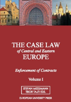 The Case Law of Central and Eastern Europe - Enforcement of Contracts (2 Vols.) - Messmann, Stefan Tajti, Tibor