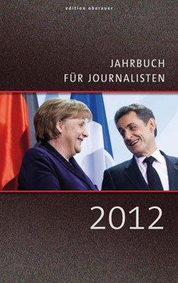 Jahrbuch für Journalisten 2012 - Oberauer, Johann