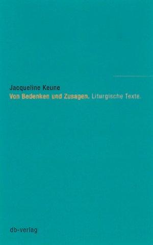 Von Bedenken und Zusagen - Liturgische Texte - Keune, Jacqueline