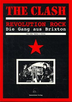 Bildtext: The Clash - Revolution Rock - Die Gang aus Brixton von Tobler, John Miles