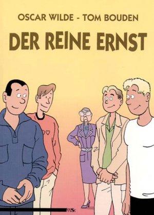 Der reine Ernst. - Wilde, Oscar und Tom Bouden