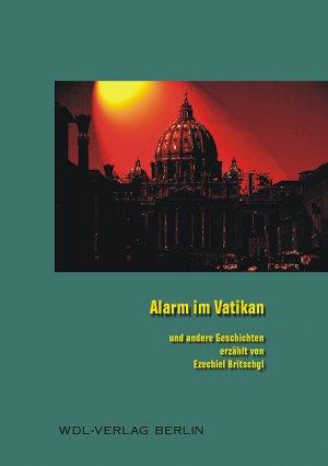 Alarm im Vatikan - Und andere Geschichten - Britschgi, Ezechiel