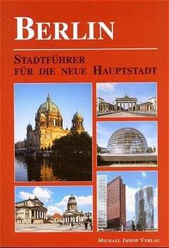 Bildtext: Berlin -  Stadtführer für die neue Hauptstadt von Imhof, Michael