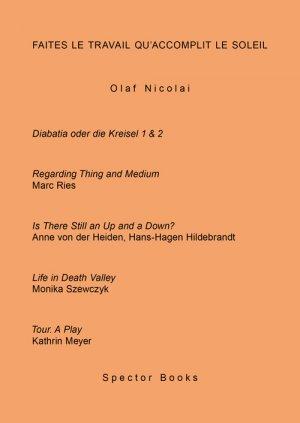 Bildtext: Faites le travail quaccomplit le soleil von Olaf Nicolai, Veit Gorner, Anne von der Heiden, Kathrin Meyer