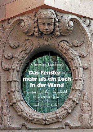 Das Fenster- Mehr als ein Loch in der Wand - Christian Lundbeck