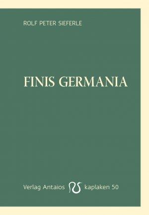 9783944422503 - Rolf Peter Sieferle: Finis Germania - Buch