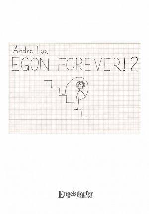 Egon Forever! 2: Noch eine Strichmännchen-Comic-Sammlung - Andre Lux