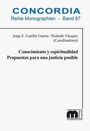 Conocimiento y espiritualidad Propuestas para una justicia posible - Castillo Guerra, Jorge E. Vázquez, Rolando