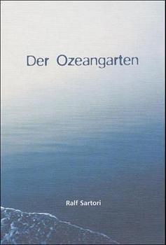 Der Ozeangarten - Gedichte, Aphorismen, Bilder und die lyrische Novelle