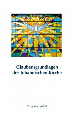 Glaubensgrundlagen der Johannischen Kirche