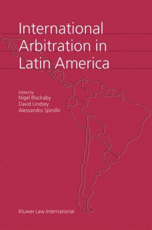 International Arbitration in Latin America - Blackaby, Nigel Lindsey, David Spinillo, Alessandro