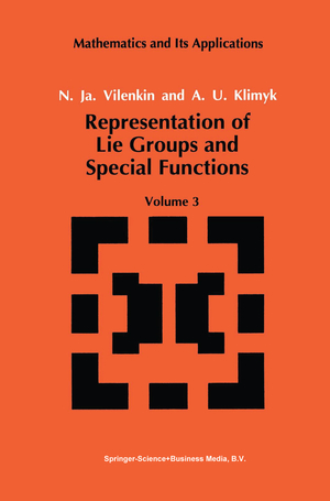 Representation of Lie Groups and Special Functions - Vilenkin, N. Y. Klimyk, A. U.