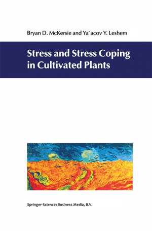 Stress and Stress Coping in Cultivated Plants - McKersie, B. D. Lesheim, Y.