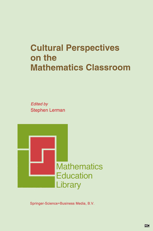 Cultural Perspectives on the Mathematics Classroom - Ed. by Lerman, Stephen