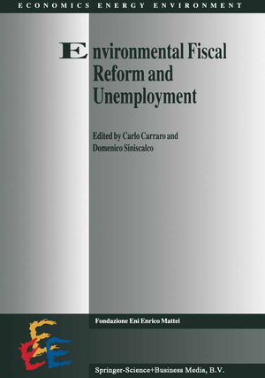 Environmental Fiscal Reform and Unemployment - Herausgegeben von Carraro, Carlo Siniscalco, D.