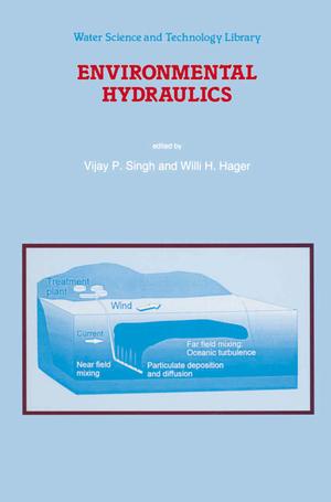 Environmental Hydraulics - Herausgegeben von Singh, V. P. Hager, Willi H.
