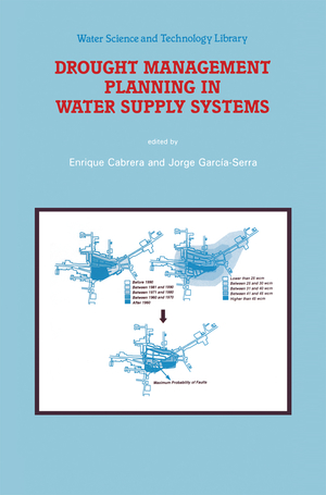 Drought Management Planning in Water Supply Systems - Herausgegeben von Cabrera, Enrique García-Serra, Jorge